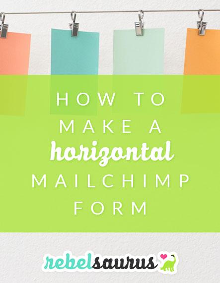 How to Make a Horizontal Mailchimp Form