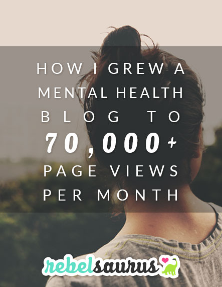 How I Grew a Mental Health Blog to 70,000+ Page Views Per Month