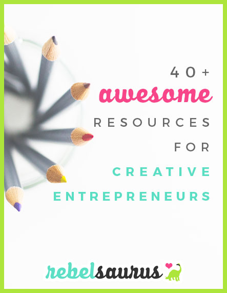 40+ Awesome Resources for Creative Entrepreneurs