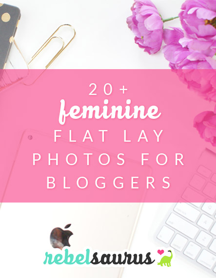 20+ Feminine Flat Lay Photos for Bloggers