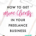 How to Get Clients in Your Freelance Business
