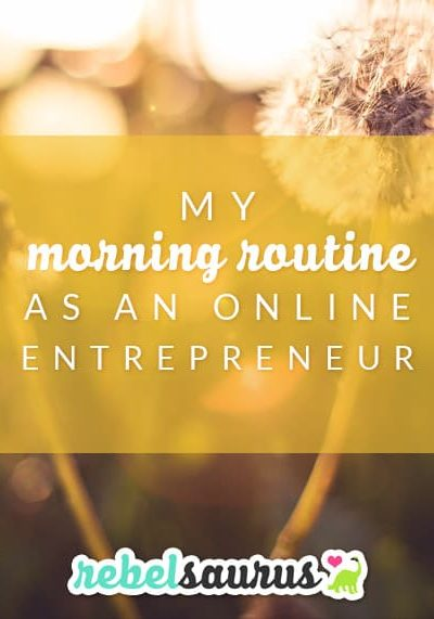 My Morning Routine as an Online Entrepreneur