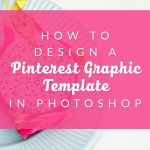 How to Design a Pinterest Graphic Template in Photoshop