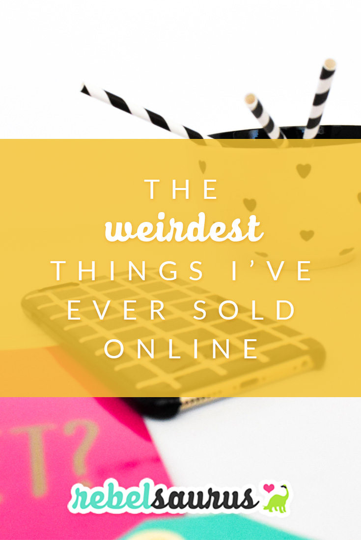 The Weirdest Things I've Ever Sold Online