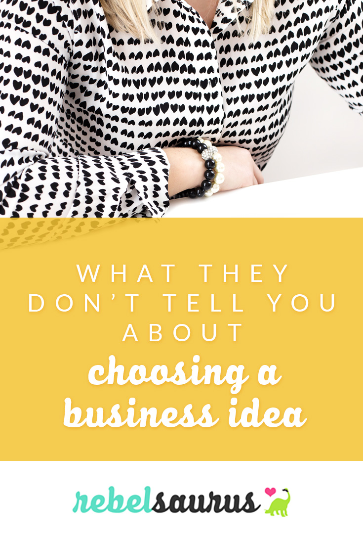 Choosing a business idea at the start of your journey as an entrepreneur can be either very exciting or very frustrating - or usually, a little of both. It doesn't have to be so hard though. Here's what they don't tell you about choosing a business idea.