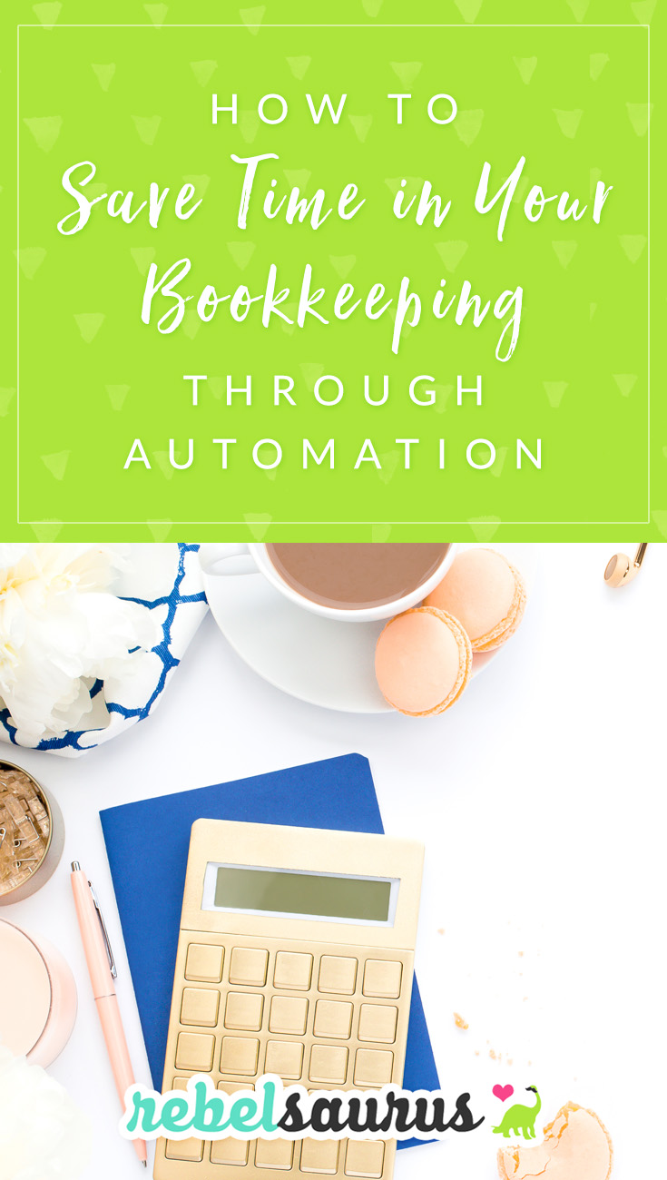 Let's talk about bookkeeping. You know, that thing you hate because it's so time-consuming and overwhelming. Yeah - that thing. Here's how to save time in your bookkeeping through automation.