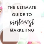 The Ultimate Guide to a Pinterest Marketing Strategy