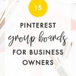 15+ Pinterest Group Boards for Bloggers and Entrepreneurs 🤓