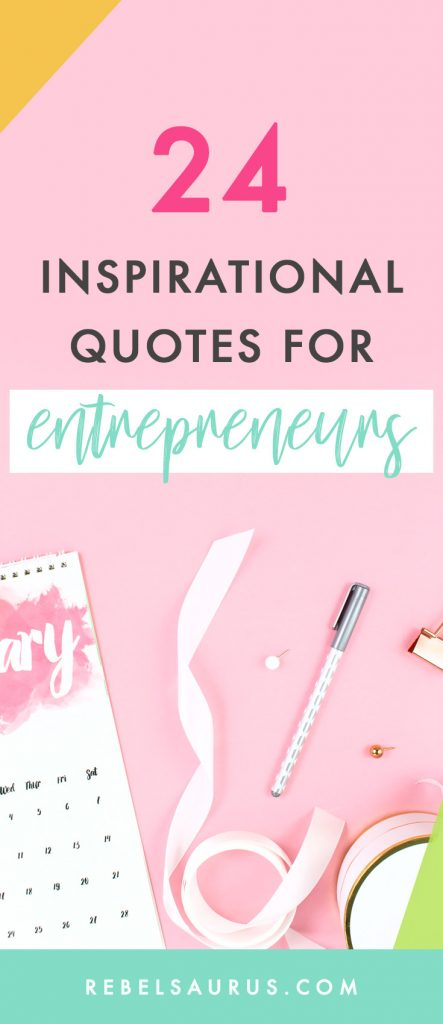 Inspirational quotes are a great way to get a little dose of inspiration whenever you need a pick-me-up. Here are 24 inspirational quotes for entrepreneurs about success and following your dreams to encourage you to keep working toward your goals!