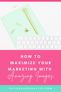 How To Maximize Your Marketing With Amazing Images