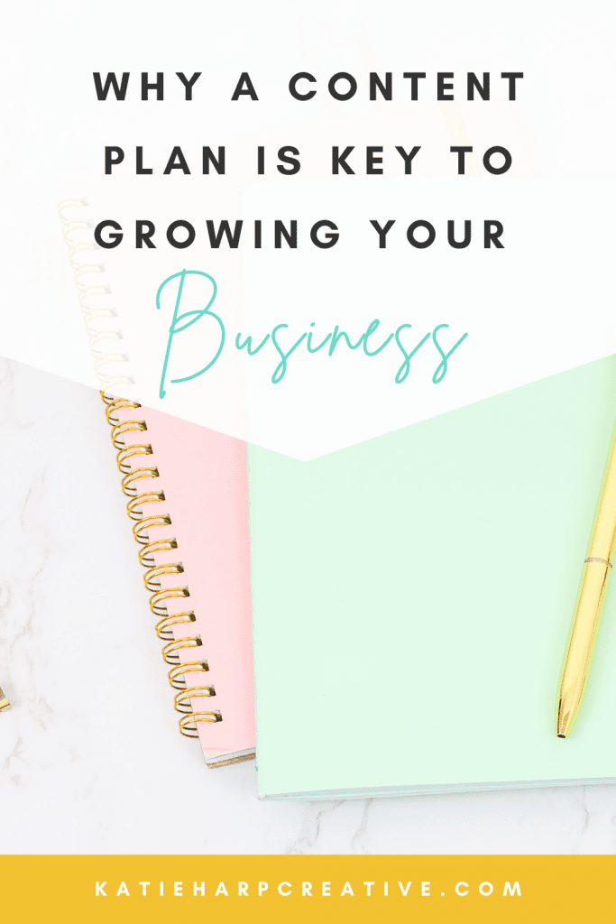 Why A Content Plan Is Key To Growing Your Business   Katie Harp Creative