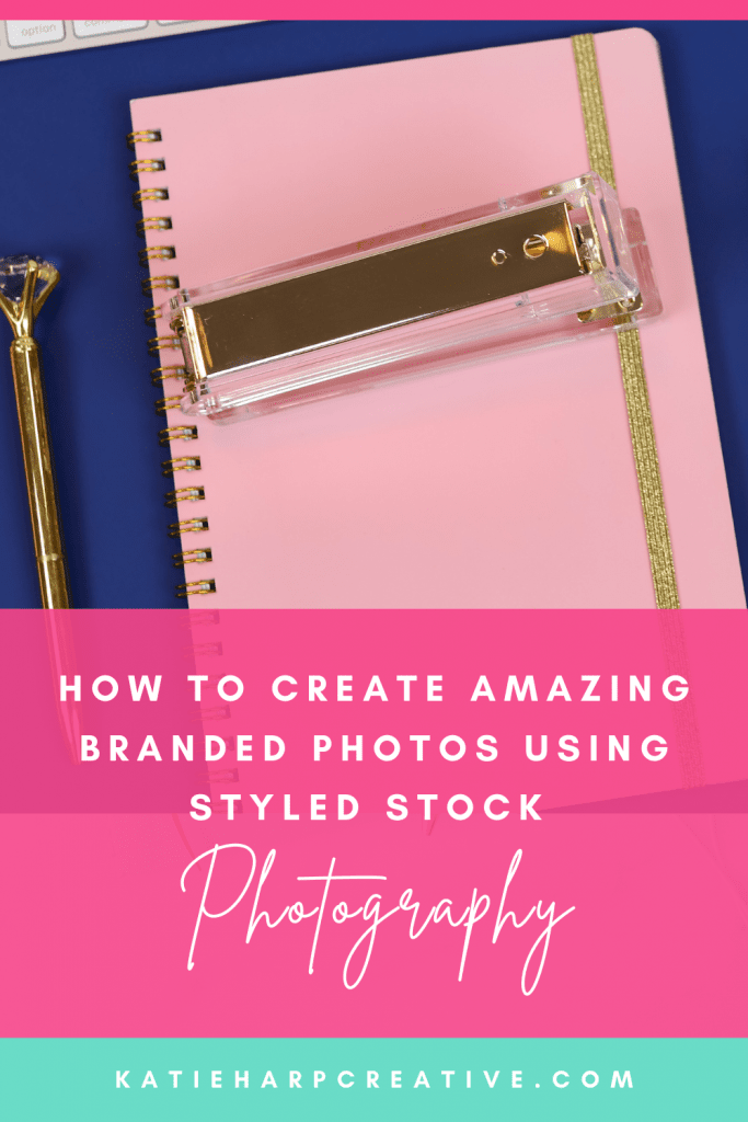 How to Create Amazing Branded Photos Using Styled Stock Photography | Katie Harp Creative