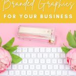 How to Create Branded Graphics and Images for Your Business