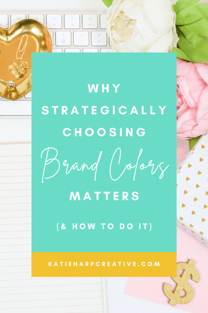Why Strategically Choosing Brand Colors Matters (& How To Do It)   Katie Harp Creative