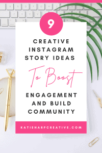 9 Creative Instagram Story Ideas To Boost Engagement and Build Community