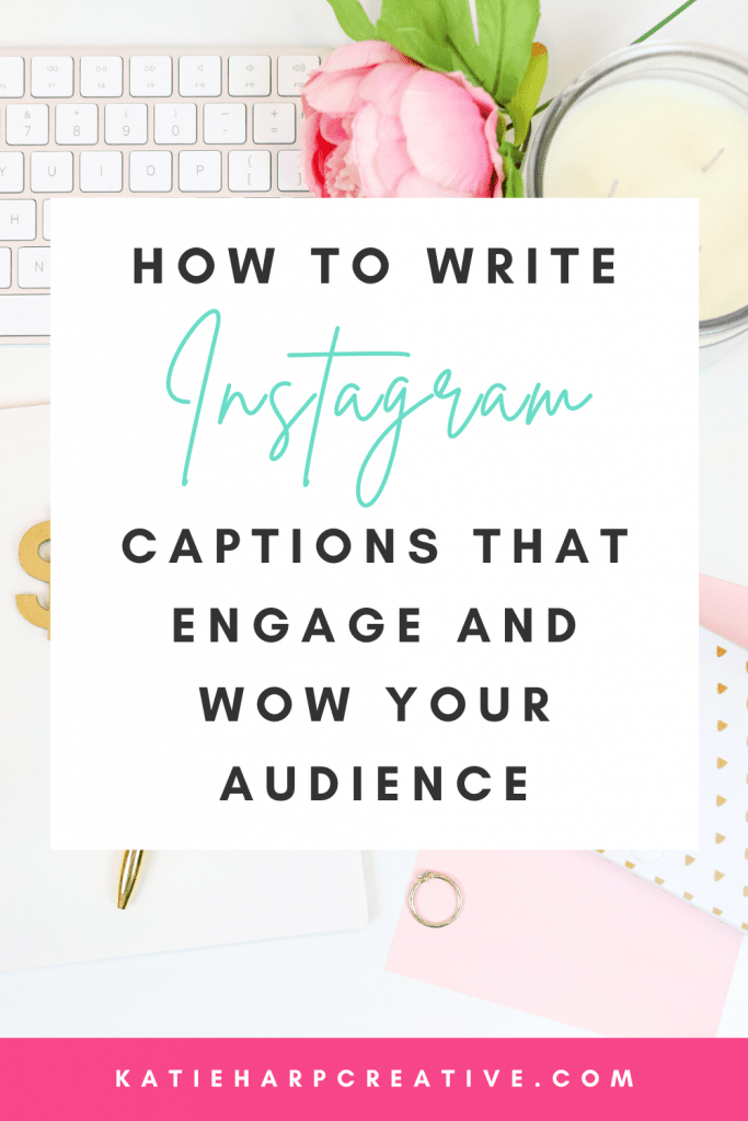 How To Write Instagram Captions That Engage and Wow Your Audience   Katie Harp Creative