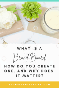 What Is A Brand Board, How Do You Create One, and Why Does It Matter?