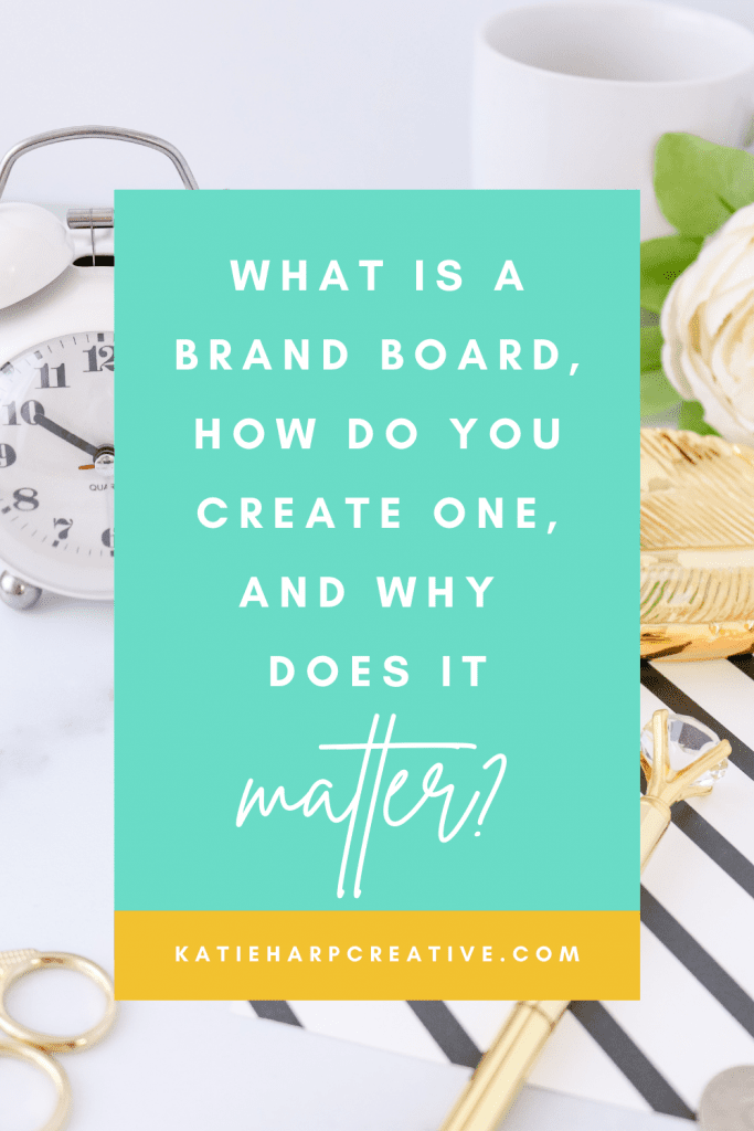 What Is A Brand Board, How Do You Create One, and Why Does It Matter? | Katie Harp Creative